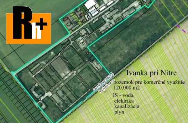 Foto Ivanka pri Nitre na predaj pozemok pre komerčnú výstavbu - 120000m2