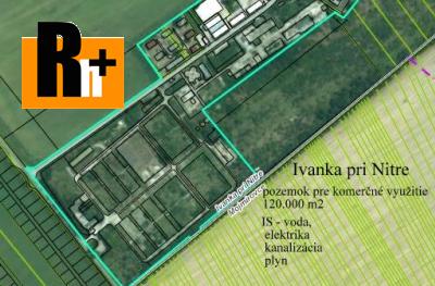 Ivanka pri Nitre na predaj pozemok pre komerčnú výstavbu - 120000m2